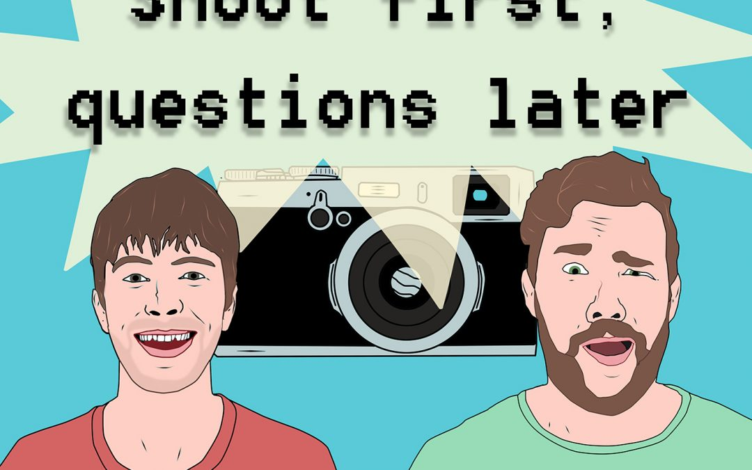 Shoot First, Questions Later – Podcast